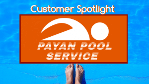 Customer Spotlight: Payan Pool Service
