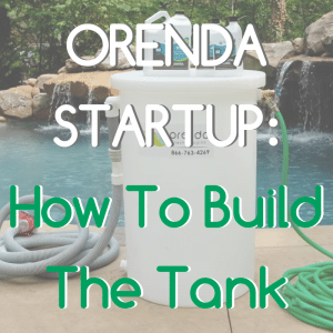 How To Build An Orenda Startup Tank